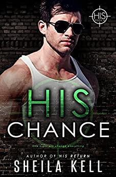 His Chance (HIS Series Book 4) by [Kell, Sheila]