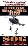 Sog: The Secret Wars of America's Commandos in