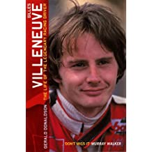 Gilles Villeneuve: The Life of the Legendary Racing Driver: The Life of a Legend by Gerald Donaldson (10-Apr-2003) Paperback