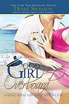 Good Girl Overboard (Change of Heart Book 1) by [Swanson, Denise]