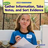 How to Gather Information, Take Notes, and Sort Evidence (Core Writing Skills)