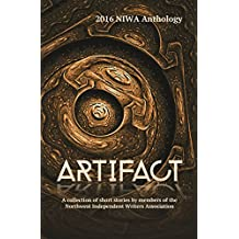 Artifact: A collection of short stories by the members of the Northwest Independent Writers Association