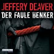 Der faule Henker (Lincoln Rhyme 5) | Jeffery Deaver