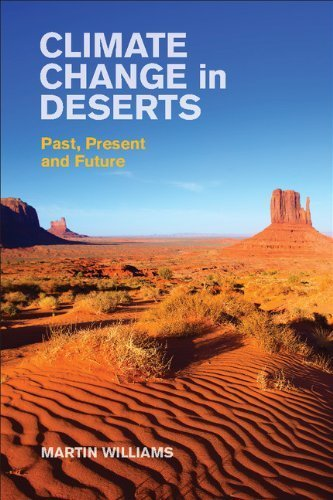 Climate Change in Deserts: Past, Present and Future by Martin Williams (2014-08-11)