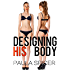 Designing His Body: Gender Swap: Gender Transformation
