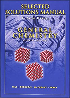 Book selected solutions manual , general chemistry {4th edition) by C. Alton Hassell (2004-08-05)