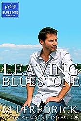 Leaving Bluestone (Welcome to Bluestone Book 3)