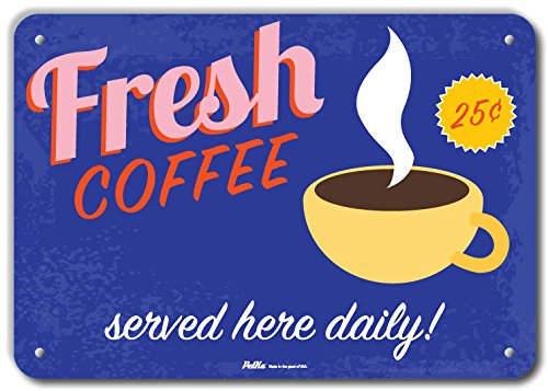 0.04 Wide 10 Length PetKa Signs and Graphics PKRC-0073-NA/_10x7Fresh Coffee Served Daily 10 x 7 Aluminum Sign 7 Height