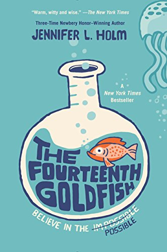 The Fourteenth Goldfish by [Holm, Jennifer L.]