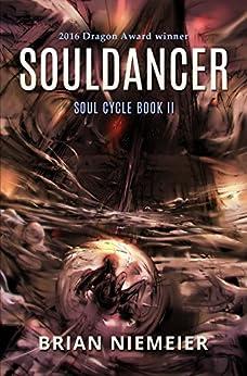Souldancer (Soul Cycle Book 2) by [Niemeier, Brian]