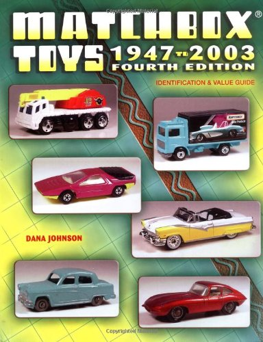 Matchbox Toys 1947-2003: Identification & Value Guide, 4th Edition