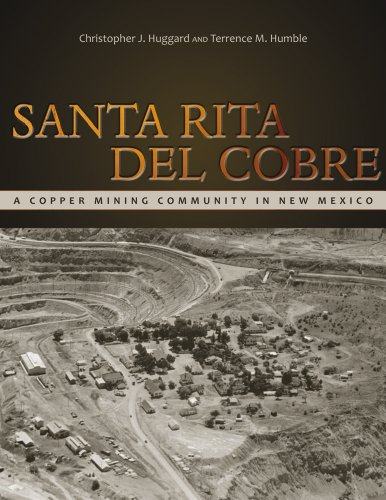 Santa Rita del Cobre: A Copper Mining Community in New Mexico (Mining the American West)