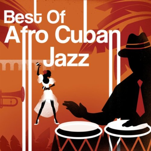 Best Of Afro Cuban Jazz
