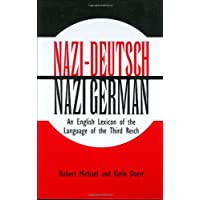 Nazi-Deutsch/Nazi German: An English Lexicon of the Language of the Third Reich
