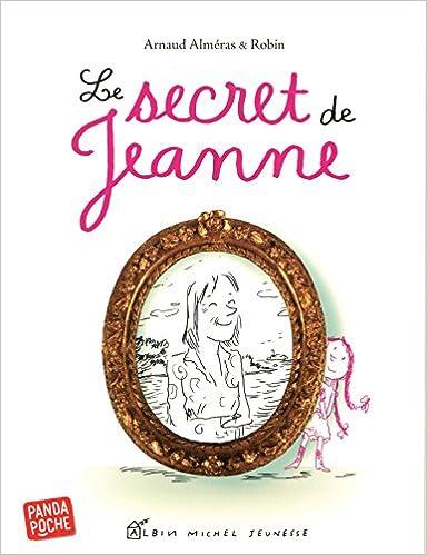 Le Secret De Jeanne Amazon Fr Arnaud Almeras Robin Livres