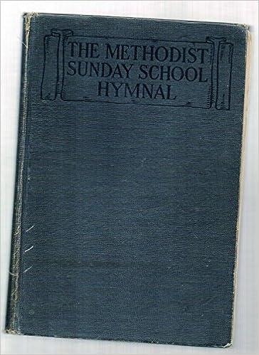 Descargas de libros de texto gratisThe Methodist Sunday School Hymnal Issued Under the Auspices of the Baord of Sunday Schools of the Methodist Episcopal Church B00MI7TGFI en español CHM