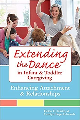 Extending the Dance in Infant and Toddler Caregiving