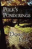 Polk's Ponderings, Douglas Polk, 1451221177