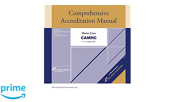 2017 Comprehensive Accreditation Manual for Home Care (CAMCAH ...
