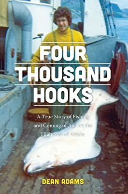 Four Thousand Hooks A True Story Of Fishing And Coming Of Age On The High Seas Of Alaska by University of Washington Press