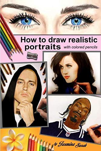 How to Draw Realistic Portraits: with colored pencils ()