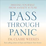 Pass Through Panic: Freeing Yourself From Anxiety and Fear | Dr. Claire Weekes