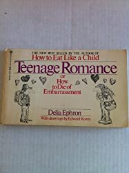 Teenage Romance:  Or How to Die of Embarrassment