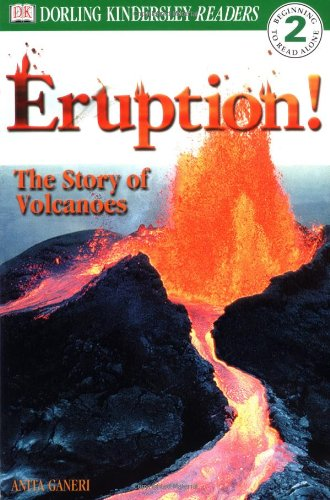 Download Eruption! The Story of Volcanoes (Dorling Kindersley Readers, Level 2: Beginning to Read Alone) pdf epub