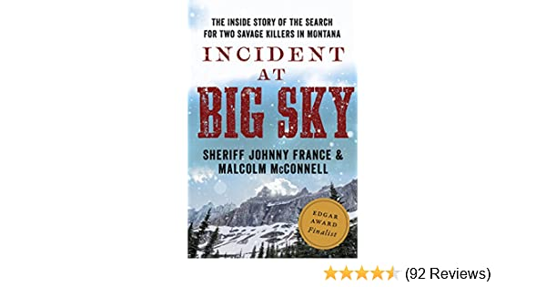 amazoncom incident at big sky the inside story of the search for two savage killers in montana ebook johnny france malcolm mcconnell kindle store