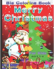 Merry Christmas Big Coloring Book for Kids ages 3-6: Santa Claus Christmas Gift for Toddlers - 50 Coloring Pages with Santa Claus, Reindeer, Snowman, Elf, Cat, and Christmas Tree Decorations.