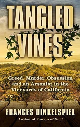 Tangled Vines: Greed, Murder, Obsession and an Arsonist in the Vineyards of California (Thorndike Large Print Crime Scene) by Frances Dinkelspiel (2016-03-02)