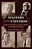 Masters of the Universe - A History of Neoliberalism, Stedman Jones, Daniel, 0691151571