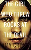 #10: The Girl Who Threw Rocks at the Devil