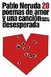 img - for Veinte poemas de amor y una cancion desesperada / Twenty Love Poems and a Song of Despair (Literatura / Literature) (Spanish Edition) book / textbook / text book