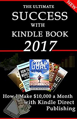 The Ultimate Become a Best-Seller With Kindle Book for Beginner: Step by Step Beginner's Guide to Creating & Publishing Best Selling eBooks on Amazon Kindle