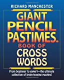 Giant Pencil Pastimes Book of Crosswords, Richard Manchester, 0884864537