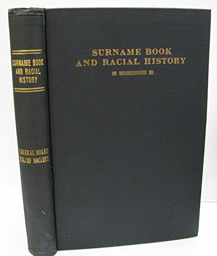 Surname Book and Racial History: A Compilation and Arrangement of Genealogical and Historical Data for use by the Students and Members of the Relief Society of the Church of Jesus Christ of Latter-day Saints ebook
