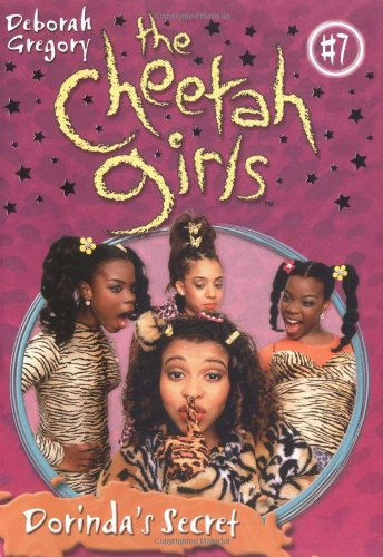 Dorinda Cheetah Girls (Cheetah Girls, The: Dorinda's Secret - Book)