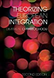 Theorizing European Integration, Chryssochoou, Dimitris N., 0415437504