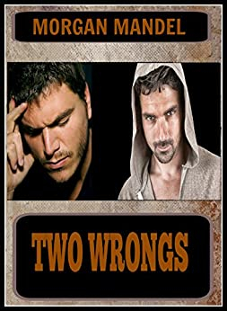 Two Wrongs by [Mandel, Morgan]