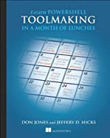 Learn PowerShell Toolmaking in a Month of Lunches Front Cover