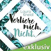Verliere mich. Nicht. (Berühre mich nicht 2) | Laura Kneidl