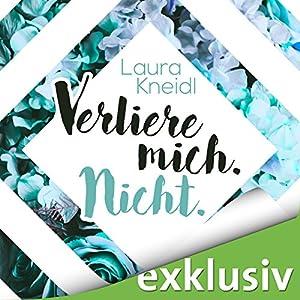 Laura Kneidl - Verliere mich. Nicht. (Berühre mich nicht 2)