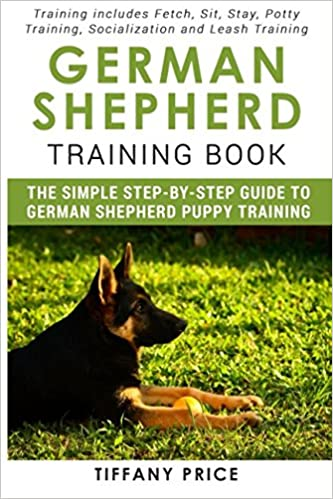 German Shepherd Training Book The Simple Step By Step Guide To