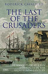 The Last of the Crusaders: The Knights of St John and Malta in the Eighteenth Century