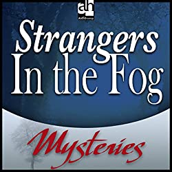 Strangers in the Fog