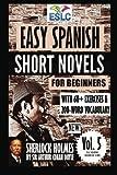 "Easy Spanish Short Novels for Beginners With 60+ Exercises & 200-Word Vocabulary: ""Sherlock Holmes"" by Sir Arthur Conan Doyle (Eslc Reading Workbooks) (Spanish Edition)"