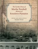 The Garden Diary of Martha Turnbull, Mistress of Rosedown Plantation, Martha Barrow Turnbull, 0807144118