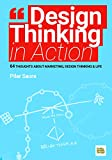 img - for Design Thinking in Action: 64 Thoughts about Marketing, Design Thinking & Life book / textbook / text book