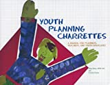 Youth Planning Charrettes, Bruce Race and Carolyn Torma, 1884829198